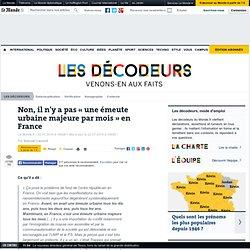 Non, il n'y a pas « une émeute urbaine majeure par mois » en France