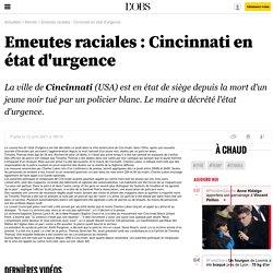 Emeutes raciales : Cincinnati en état d'urgence - 12 avril 2001