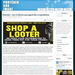 Emeutes : Les e-milices saccagent des e-reputations
