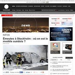Émeutes à Stockholm: où en est le modèle suédois?