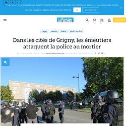 Dans les cités de Grigny, les émeutiers attaquent la police au mortier - Le Parisien