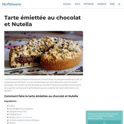 Tarte émiettée au chocolat et Nutella