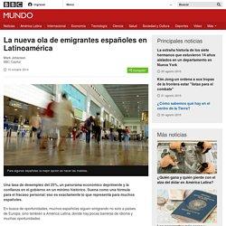 La nueva ola de emigrantes españoles en Latinoamérica - BBC Mundo