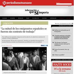 """""""La mitad de los emigrantes españoles se fueron sin contrato de trabajo"""""""