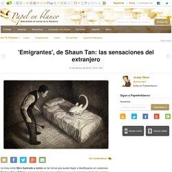 'Emigrantes', de Shaun Tan: las sensaciones del extranjero