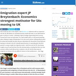 Emigration expert JP Breytenbach: Economics strongest motivator for SAs moving to UK - BizNews.com