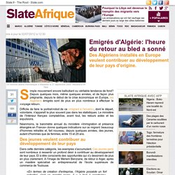 Emigrés d'Algérie: l'heure du retour au bled a sonné