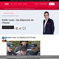 Emile Louis : les disparues de l'Yonne