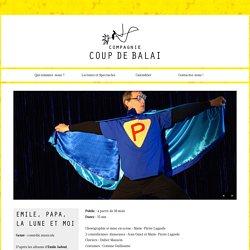 EMILE, PAPA, LA LUNE ET MOI – Compagnie Coup de Balai