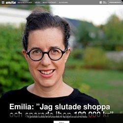 """Emilia: """"Jag slutade shoppa och sparade ihop 100 000 kr"""" – amelia"""