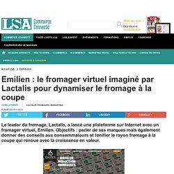Emilien : le fromager virtuel imaginé par... - Fromages