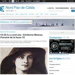 14-18 il y a cent ans : Emilienne Moreau, l'héroïne de la fosse 15