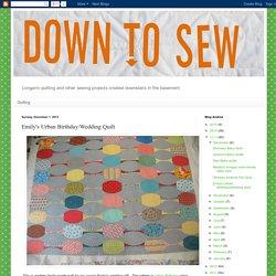 Down To Sew: Emily's Urban Birthday/Wedding Quilt