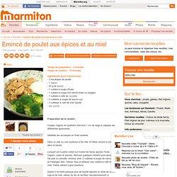 Emincé de poulet aux épices et au miel - Recette de cuisine Marmiton : une recette