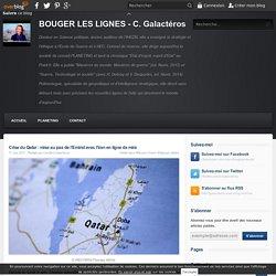 Crise du Qatar : mise au pas de l'Emirat avec l'Iran en ligne de mire - BOUGER LES LIGNES - C. Galactéros