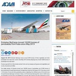Emirates SkyCargo moved 18,000 tonnes of perishables from India since May 2019