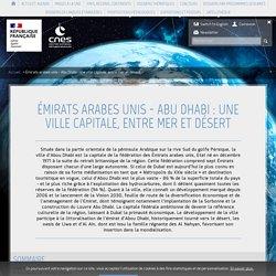 Émirats arabes unis - Abu Dhabi : une ville capitale, entre mer et d