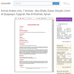 Emirat Arabes Unis. 7 émirats : Abu Dhabi, Dubai, Sharjah, Umm Al Quaywayn, Fujayrah, Ras Al Khaimah, Ajman