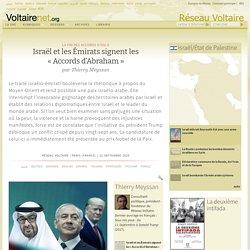 Israël et les Émirats signent les « Accords d'Abraham », par Thierry Meyssan