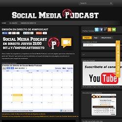 Emisión en directo de #smpodcast ~ Social Media Podcast