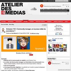 Atelier des médias-Emission 119-1: Community manager, un nouveau métier du journalisme ?