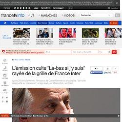 """L'émission culte """"Là-bas si j'y suis"""" rayée de la grille de France Inter"""