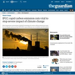 IPCC: rapid carbon emission cuts vital to stop 'severe' impact of climate change