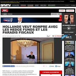 Hollande veut rompre avec les hedge funds et les paradis fiscaux | PS | Bourdin 2012