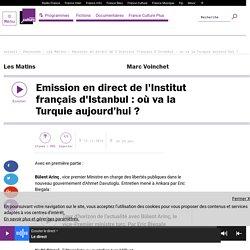 Emission en direct de l'Institut français d'Istanbul : où va la Turquie aujourd'hui ?