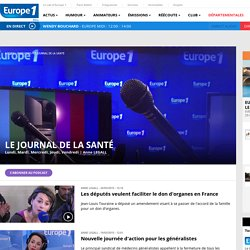 Émission : Le journal de la santé - Direct & Replay - Europe 1