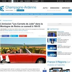 """L'émission """"Les Carnets de Julie"""" dans la Montagne de Reims ce samedi à 16h15 - France 3 Champagne-Ardenne"""