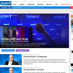 Émission : Pourquoi docteur - Direct & Replay - Europe 1