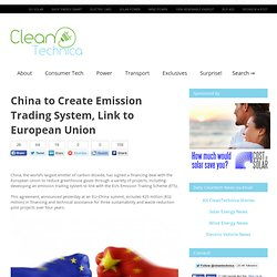 China Will Create Emission Trading System, Link to European Union