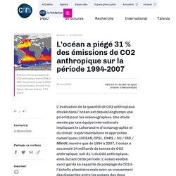 L'océan a piégé 31 % des émissions de CO2 anthropique sur la période 1994-2007