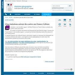 Cinq émissions autour des cartes sur France Culture-Histoire-géographie-Éduscol