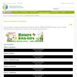 Emissions de radio : Les plantes - Centre des Sciences Biologiques de la Santé