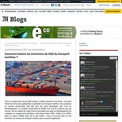 Comment réduire les émissions de CO2 du transport maritime