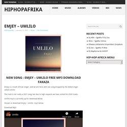 Emjey - Umlilo Free Mp3 Download Fakaza - New Song