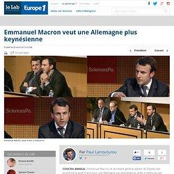 Emmanuel Macron veut une Allemagne plus keynésienne - Le Lab Europe 1