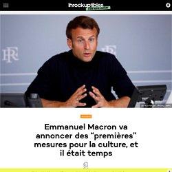 """Emmanuel Macron va annoncer des """"premières"""" mesures pour la culture, et il était temps"""
