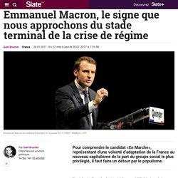 Emmanuel Macron, le signe que nous approchons du stade terminal de la crise de régime