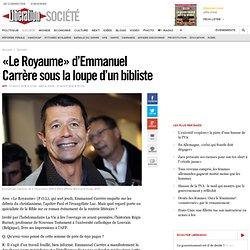 Libération 27/08 - «Le Royaume» d'Emmanuel Carrère sous la loupe d'un bibliste