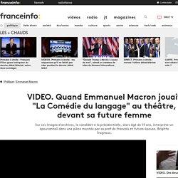 """Quand Emmanuel Macron jouait """"La Comédie du langage"""" au théâtre, devant sa future femme"""