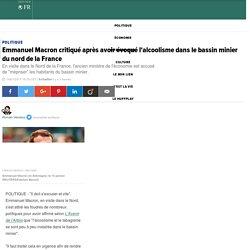 Emmanuel Macron critiqué après avoir évoqué l'alcoolisme dans le bassin minier du nord de la France