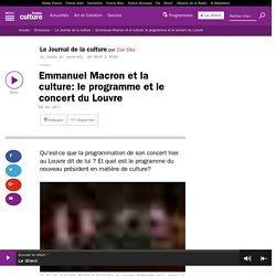 Emmanuel Macron et la culture: le programme et le concert du Louvre