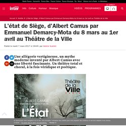 L'état de Siège, d'Albert Camus par Emmanuel Demarcy-Mota du 8 mars au 1er avril au Théâtre de la Ville