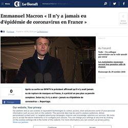 Emmanuel Macron «Il n'y a jamais eu d'épidémie de coronavirus en France»