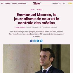 Emmanuel Macron, le journalisme de cour et le contrôle des médias