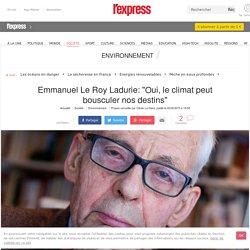"""[itw] Le Roy Ladurie """"Le climat peut bousculer nos destins"""""""