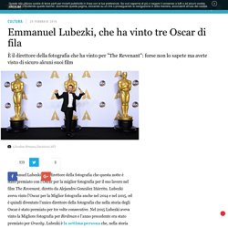 Emmanuel Lubezki, che ha vinto tre Oscar di fila